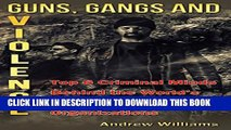 [DOWNLOAD] PDF Guns, Gangs and Violence: Top 6 Criminal Minds Behind the World s Greatest Mafia