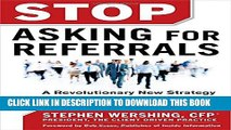 [EBOOK] DOWNLOAD Stop Asking for Referrals:  A Revolutionary New Strategy for Building a Financial