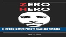 [EBOOK] DOWNLOAD Zero to Hero: How I went from being a losing trader to a consistently profitable