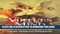[PDF] Virtues of the Mind: An Inquiry into the Nature of Virtue and the Ethical Foundations of