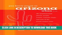 [BOOK] PDF You Know You re in Arizona When . . .: 101 Quintessential Places, People, Events,