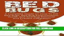 [PDF] Bed Bugs: A Complete Guide on How to Kill Bed Bugs, Bed Bug Extermination Guide, and Bed Bug