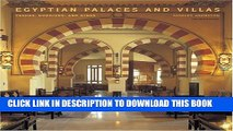 [PDF] Egyptian Palaces and Villas: Pashas, Khedives, and Kings Popular Online
