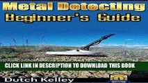 [PDF] Metal Detecting - The Beginner s Guide (Metal Detecting, Metal Detectors, Treasure Hunting,
