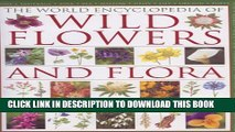 [PDF] The World Encyclopedia of Wild Flowers and Flora: An authorative guide to more than 750 wild