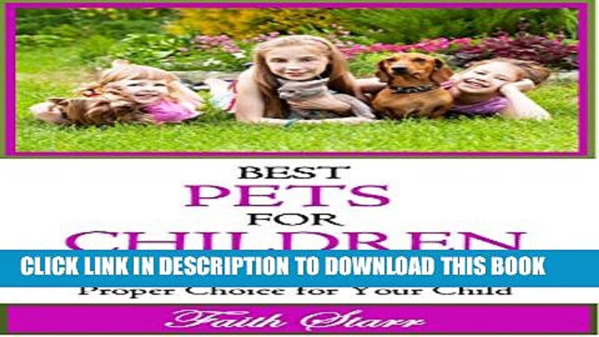 [PDF] Best Pets For Children: Ten Tips on Care and Proper Choice for Your Child (Caring for Pets,