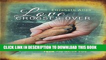 [PDF] Love Crosses Over: Stories of messages from people and animals who have crossed over Full