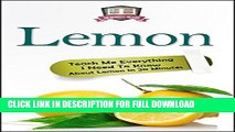 [PDF] Lemon: Teach Me Everything I Need To Know About Lemon In 30 Minutes (Herbal Remedies -