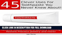 [PDF] 45 Clever Uses For Toothpaste You Never Knew About [Things You Never Knew You Could Do With