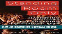 [Read PDF] Standing Room Only: Marketing Insights for Engaging Performing Arts Audiences Download