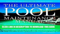 [PDF] The Ultimate Pool Maintenance Manual: Spas, Pools, Hot Tubs, Rockscapes and Other Water