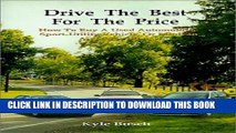 [BOOK] PDF Drive the Best for the Price: How to Buy a Used Automobile, Sport-Utility Vehicle, or