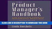 [BOOK] PDF The Product Manager s Handbook: The Complete Product Management Resource Collection