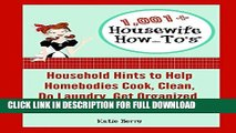 [PDF] 1,001+ Housewife How-To s: Household Hints to Help Homebodies Cook, Clean, Do Laundry, Get