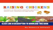 [PDF] Raising Chickens: Answers to the Most Common Questions About Chicken Care, Feeding and Egg