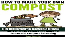 [PDF] How to Make Your Own Compost - the Definitive Composting Guide for Successful Compost
