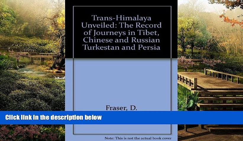 Must Have Trans-Himalaya Unveiled: The Record of Journeys in Tibet, Chinese and Russian Turkestan | Godialy.com