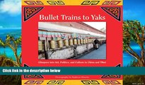 Must Have PDF  Bullet Trains to Yaks: Glimpses into Art, Politics, and Culture in China and Tibet