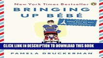 [PDF] Bringing Up Bébé: One American Mother Discovers the Wisdom of French Parenting (now with