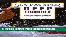 [PDF] Sea Kayaker s Deep Trouble: True Stories and Their Lessons from Sea Kayaker Magazine Full