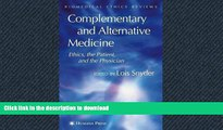 READ THE NEW BOOK Complementary and Alternative Medicine: Ethics, the Patient, and the Physician