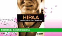 READ BOOK  HIPAA: The Questions You Didn t Know to Ask FULL ONLINE