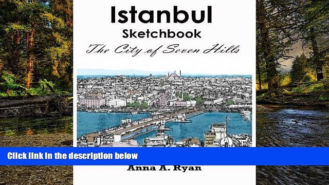 READ FULL  Istanbul Sketchbook : The City of Seven Hills: City of Two Continents, Adult Coloring
