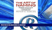 READ THE NEW BOOK The Art of Naming: NEONYM Creative Guide to Selecting Names and Trademarks READ