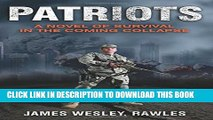 [DOWNLOAD] PDF BOOK Patriots: A Novel of Survival in the Coming Collapse New