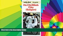 Must Have  Lonely Planet Ho Chi Minh City (Saigon) Guide (Lonely Planet City Guide)  READ Ebook