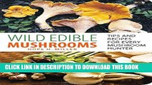 [PDF] Wild Edible Mushrooms: Tips And Recipes For Every Mushroom Hunter Full Online