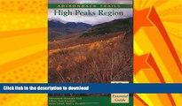 READ BOOK  Adirondack Trails High Peaks Region (Forest Preserve, Vol. 1) (Forest Preserve Series,