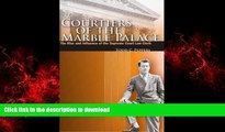 PDF ONLINE Courtiers of the Marble Palace: The Rise and Influence of the Supreme Court Law Clerk