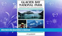 READ  Glacier Bay National Park: A Backcountry Guide to the Glaciers and Beyond FULL ONLINE