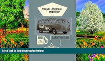 Big Deals  Travel journal road trip Australia: Notebook diary. Travel planner Australia. Road trip