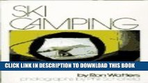 [DOWNLOAD] PDF BOOK Ski Camping: A Guide to the Delights of Backcountry Skiing New