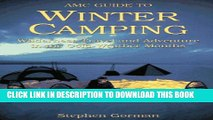 [PDF] Amc Guide to Winter Camping: Wilderness Travel and Adventure in the Cold-Weather Months