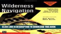 [DOWNLOAD] PDF BOOK Wilderness Navigation: Finding Your Way Using Map, Compass, Altimeter   Gps