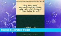 FAVORITE BOOK  Shipwrecks of Delaware and Maryland (Gary Gentile s Popular Dive Guide Series)