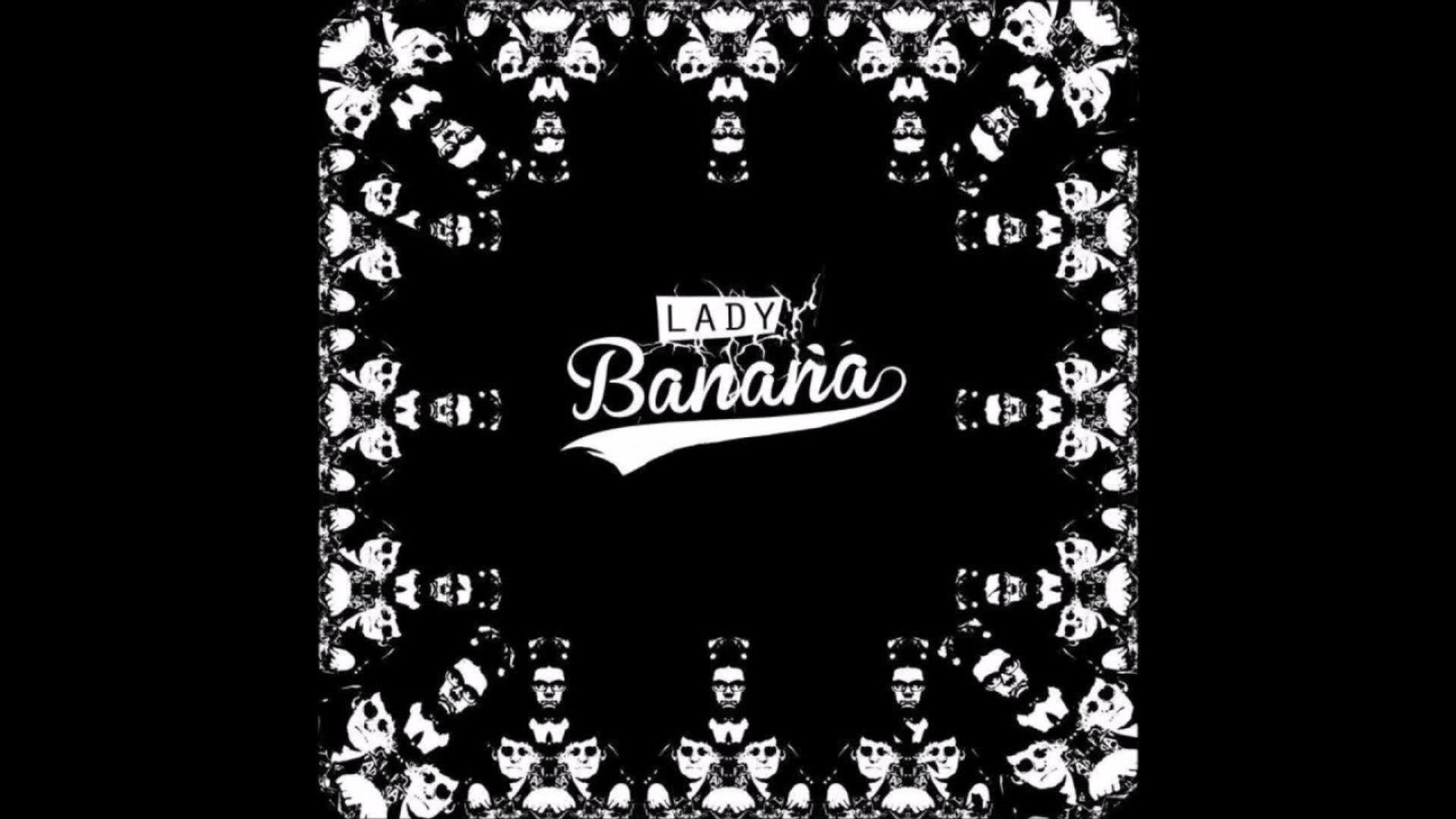 LADY BANANA - Run Run Run