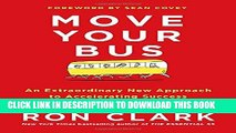 [PDF] Move Your Bus: An Extraordinary New Approach to Accelerating Success in Work and Life Full