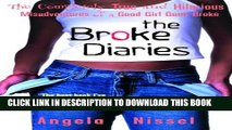 [PDF] The Broke Diaries: The Completely True and Hilarious Misadventures of a Good Girl Gone Broke