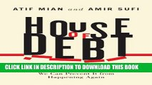 [PDF] House of Debt: How They (and You) Caused the Great Recession, and How We Can Prevent It from