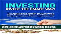 [PDF] Investing: Invest the Smart Way! - The Beginners Guide to Investing Your Money in Stock,
