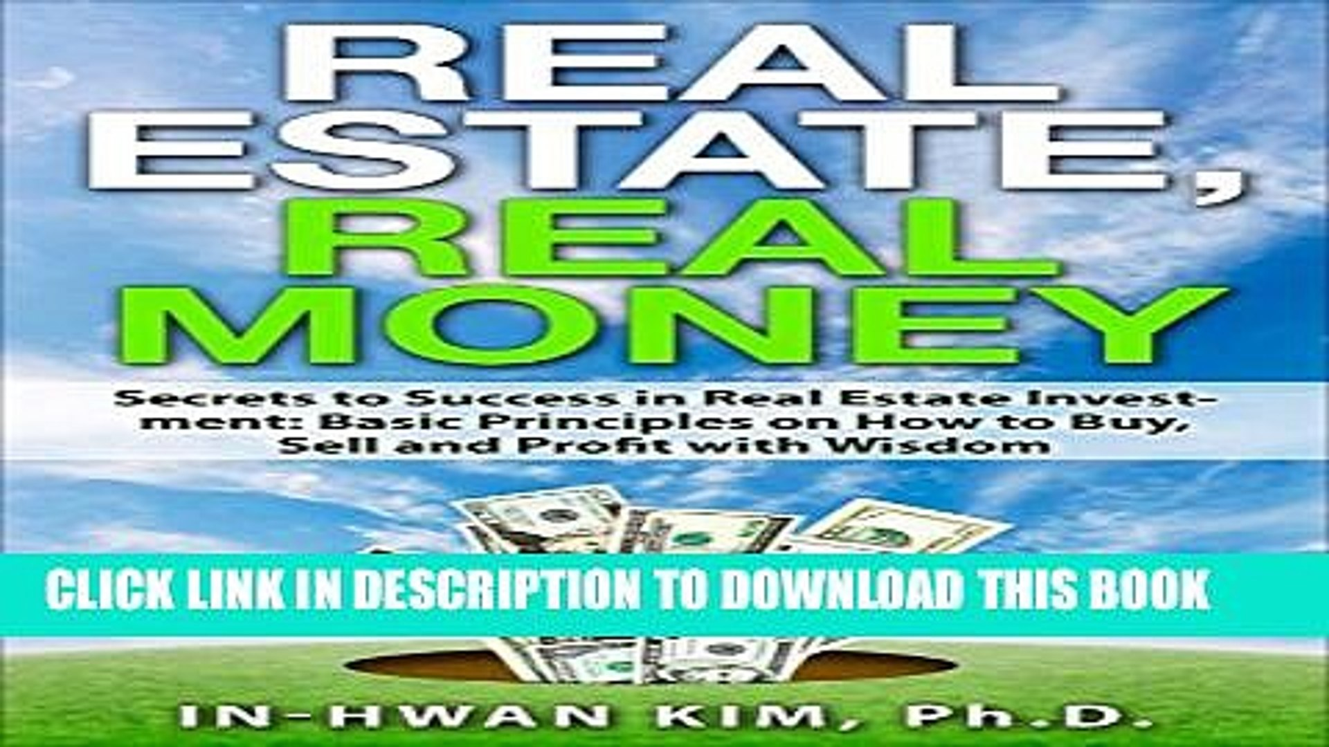 [PDF] Real Estate Real Money Secrets to Success in Real Estate Investment: Basic Principles on How