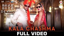 Kala Chashma Full Video | Baar Baar Dekho | Sidharth Katrina | Prem Hardip Badshah Neha Indeep B