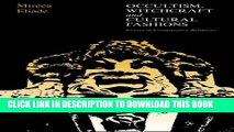 [EBOOK] DOWNLOAD Occultism, Witchcraft and Cultural Fashions: Essays in Comparative Religions READ