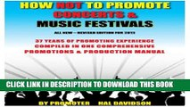 [EBOOK] DOWNLOAD How Not to Promote Concerts   Music Festivals, fully updated 2015 edition, 410