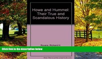 Big Deals  Howe   Hummel: Their True and Scandalous History  Full Ebooks Best Seller