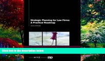 Big Deals  Strategic Planning for Law Firms: A Practical Roadmap  Full Ebooks Most Wanted